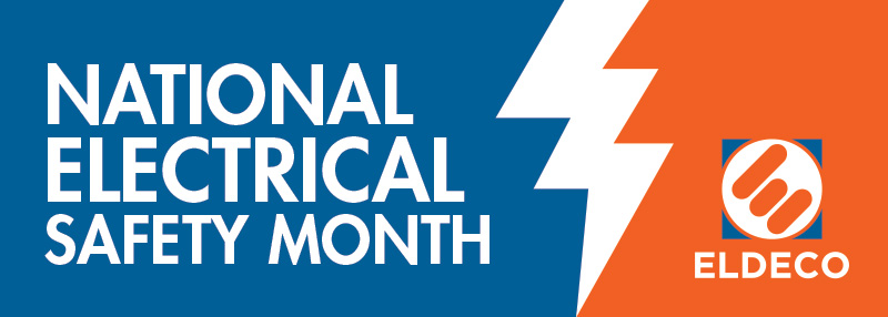 National Electrical Safety Month Eldeco Inc